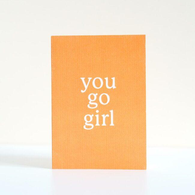 Kartka z napisem You go girl
